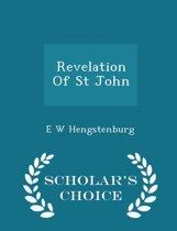 Revelation of St John - Scholar's Choice Edition