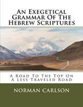 An Exegetical Grammar of the Hebrew Scriptures
