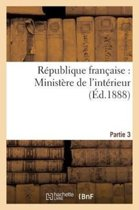 R publique Fran aise, Minist re de l'Int rieur 3e Partie
