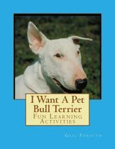 I Want a Pet Bull Terrier