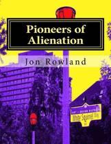 Pioneers of Alienation