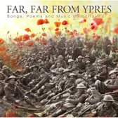 Far, Far From Ypres. Songs, Poems