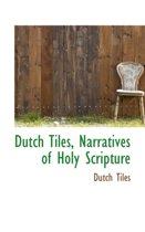 Dutch Tiles, Narratives of Holy Scripture