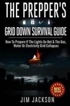 The Prepper's Grid Down Survival Guide
