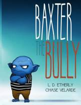 Baxter the Bully