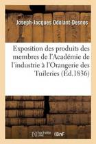 Exposition Des Produits Des Membres de l'Acad mie de l'Industrie l'Orangerie Des Tuileries En 1836