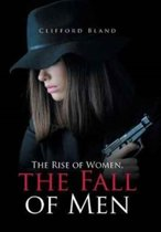 The Rise of Women, the Fall of Men