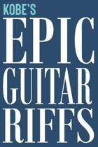 Kobe's Epic Guitar Riffs: 150 Page Personalized Notebook for Kobe with Tab Sheet Paper for Guitarists. Book format: 6 x 9 in