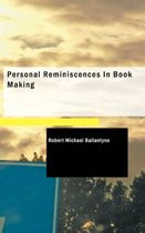 Personal Reminiscences in Book Making
