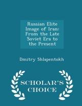 Russian Elite Image of Iran