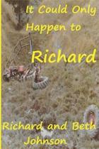 It Could Only Happen to Richard