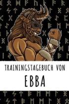 Trainingstagebuch von Ebba: Personalisierter Tagesplaner f�r dein Fitness- und Krafttraining im Fitnessstudio oder Zuhause