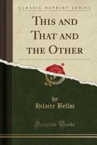 This and That and the Other (Classic Reprint)