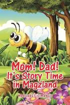 Mom! Dad! It's Story Time in Magzland