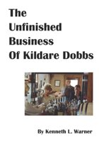 The Unfinished Business of Kildare Dobbs
