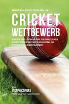 Muskelaufbau-Rezepte VOR Und Nach Dem Cricket-Wettbewerb