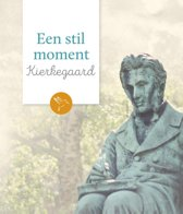 Een stil moment - Kierkegaard