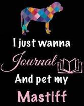 I Just Wanna Journal and Pet My Mastiff