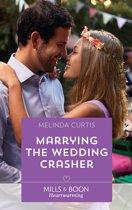 Marrying The Wedding Crasher (Mills & Boon Heartwarming) (A Harmony Valley Novel, Book 11)