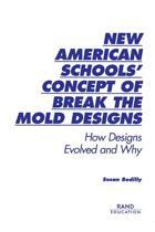 New American Schools' Concept of Break the Mold Designs