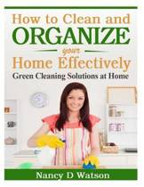 How to Clean and Organize Your Home Effectively