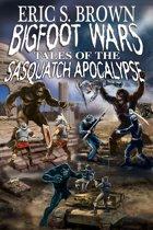 Bigfoot Wars: Tales of The Sasquatch Apocalypse