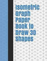 Isometric Graph Paper Book to Draw 3D Shapes