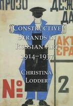 Constructive Strands in Russian Art, 1914-1937