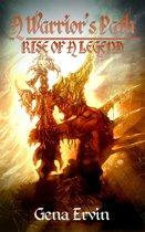 A Warrior's Path: Rise of a Legend (Chronicles of the Originators #1)