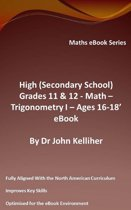 High (Secondary School) Grades 11 & 12 - Math – Trigonometry I – Ages 16-18' eBook