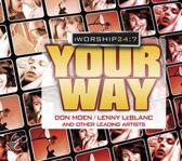 I Worship 24:7 - Your Way