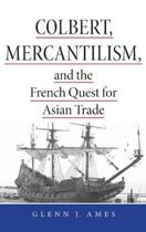Colbert Mercantilism & the French Quest for Asi