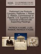 Preformed Line Products Company, Petitioner, V. Robert C. Watson, Commissioner of Patents. U.S. Supreme Court Transcript of Record with Supporting Pleadings