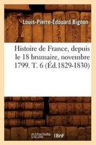 Afbeelding van Histoire de France, Depuis Le 18 Brumaire, Novembre 1799. T. 6 (�d.1829-1830)
