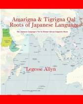 Amarigna & Tigrigna Qal Roots of Japanese Language