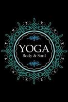Yoga Body & Soul: Yoga with YOGA BODY & SOUL Inspiration Journal/Notebook Blank Lined Ruled 6x9 100 Pages