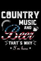 Country Music and Beer That's Why I'm Here: A Journal, Notepad, or Diary to write down your thoughts. - 120 Page - 6x9 - College Ruled Journal - Writi