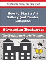 How to Start a Art Gallery (not Dealer) Business (Beginners Guide)