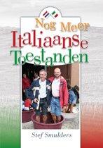 Verhalen over het leven in Italië - Nog Meer Italiaanse Toestanden: 100 en enige anekdotes over Italie en de Italiaanse Taal