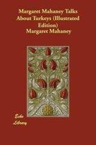 Margaret Mahaney Talks About Turkeys (Illustrated Edition)