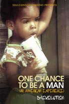 One Chance To Be A Man