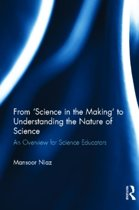 From Science in the Making' to Understanding the Nature of Science
