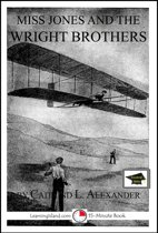 Miss Jones and the Wright Brothers: A 15-Minute Fantasy, Educational Version
