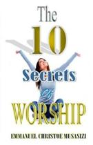 The Ten Secrets of Worship