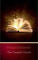 Fyodor Dostoyevsky: The Complete Novels