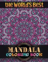 The World's Best Mandala Coloring Book: An Adult Coloring Book 101 Mandala Stress Management Coloring Book For Adults