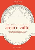 Analisi, verifiche e consolidamento strutturale di archi e volte