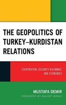 The Geopolitics of Turkey-Kurdistan Relations