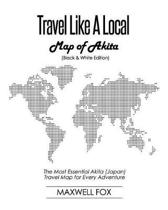 Travel Like a Local - Map of Akita (Black and White Edition)