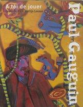 Gauguin. a toi de jouer